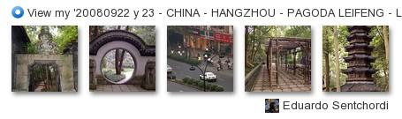 Eduardo Sentchordi - View my '20080922 y 23 - CHINA - HANGZHOU - PAGODA LEIFENG - LAGO DEL OESTE - TEMPLO LINGYIN - MESEO DEL TÉ DE CHINA - PLANTACIONES DE TÉ EN LONGJING' set on Flickriver
