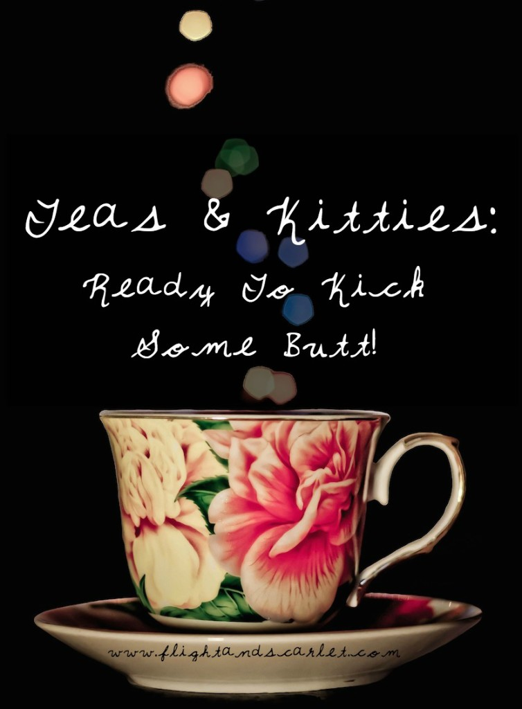 I'm finally ready to kick some butt this month! How about you? | Teas & Kitties Ready To Kick Some Butt | www.flightandscarlet.com