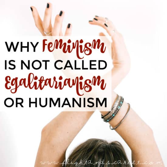 Wondering why feminism is not called egalitarianism or humanism? Read this post to find out why!