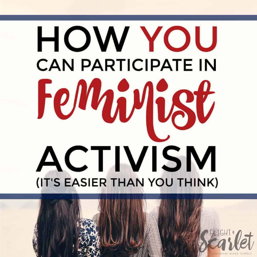 How You Can Participate In Feminist Activism (It's Easier Than You Think)