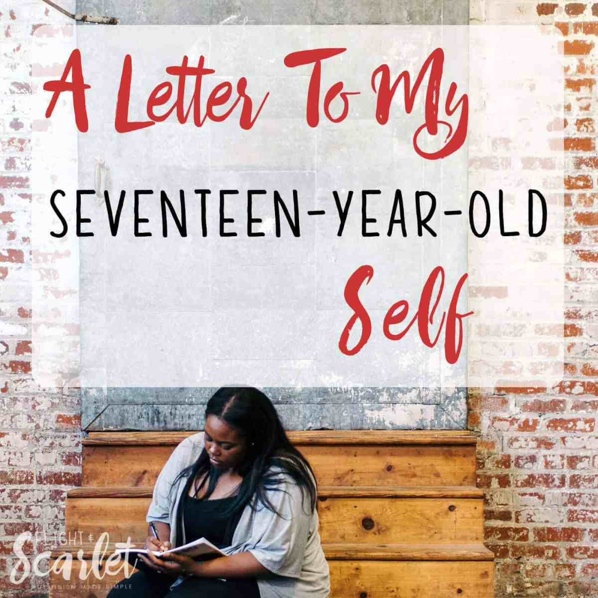 Love Yourself: A Love Letter to My Seventeen-Year-Old Self