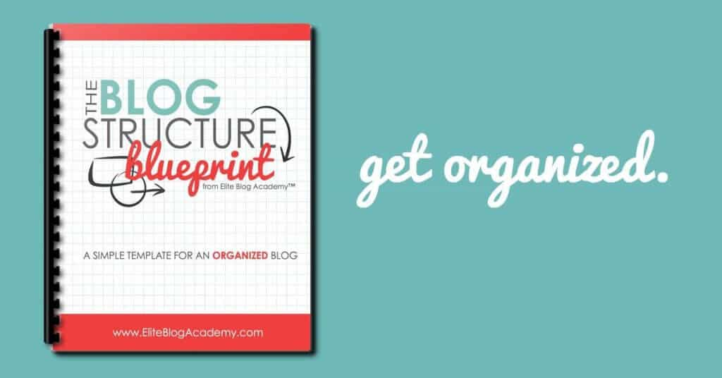 Elite Blog Academy's Blog Structure Blueprint is a must for every blogger! Click through to get your copy!