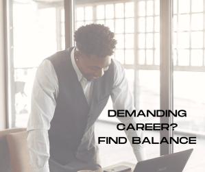finding balance, stressful career