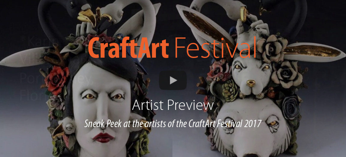 CraftArt Festival Sneak Peek at Artists 2017