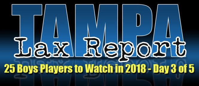 """Tampa Lax Report Out With Their Third """"Five Players to Watch in 2018""""!"""