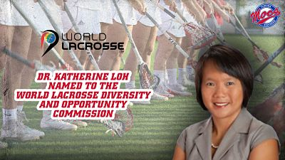 FSC: Dr. Loh Named to World Lacrosse Diversity and Opportunity Commission
