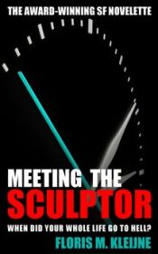 Meeting the Sculptor: The award-winning SF novelette