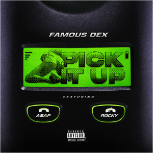 "A$AP Rocky & Famous Dex Drop ""Pick It Up"""