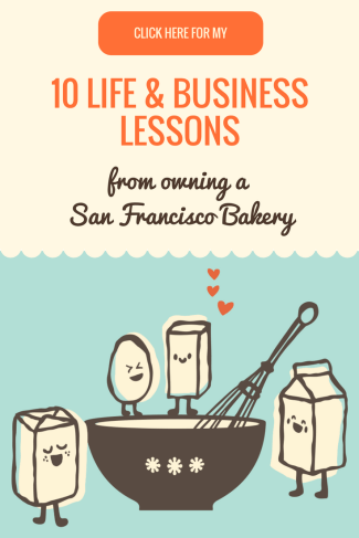 Life & Business Lessons from Opening a San Francisco Bakery