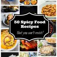 50 Spicy Food Recipes You Can't Resist!