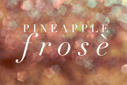 Pineapple  Frosè Recipe