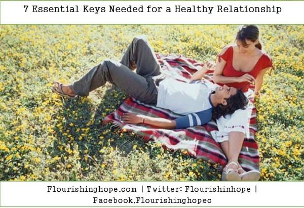 7 Essential Keys Needed for a Healthy Relationship