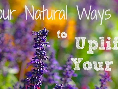 Four Natural Ways to Uplift Your Mood