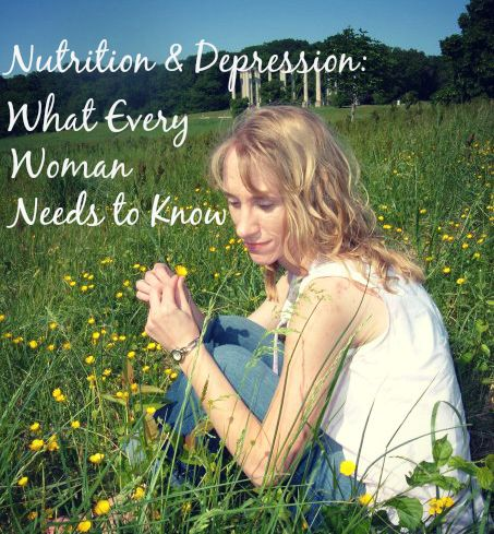 Nutrition & Depression: What Every Woman Needs to Know