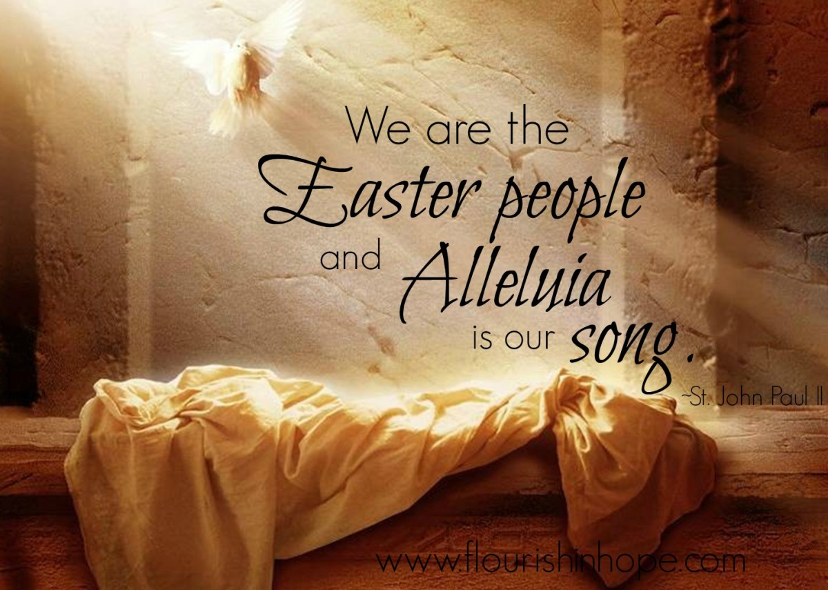 We Are the Easter People & Alleluia Is Our Song