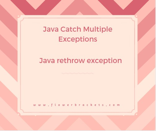 java catch multiple exceptions and rethrow exception