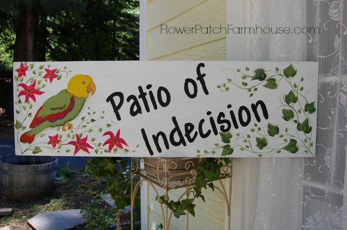 Patio of Indecision sign, FlowerPatchFarmhouse.com