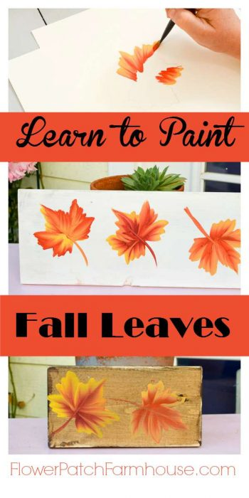 Learn how to paint colorful Fall leaves! Use on Autumn crafts, DIY decor and so much more. Fun and easy. Come paint with me! FlowerPatchFarmhouse.com