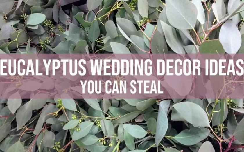 eucalyptus wedding decor ideas