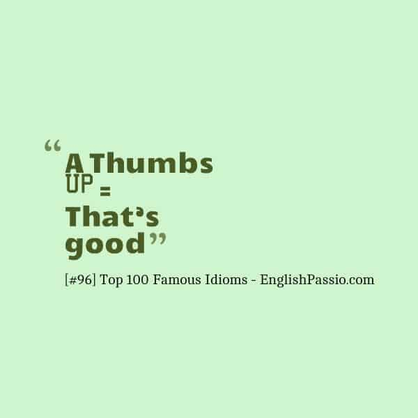 Idiom 96 Thumbs Up