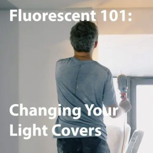 Changing your light covers fluorescent 101 vapor tight