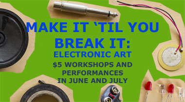 Make It 'Til You Break It: Electronic Art