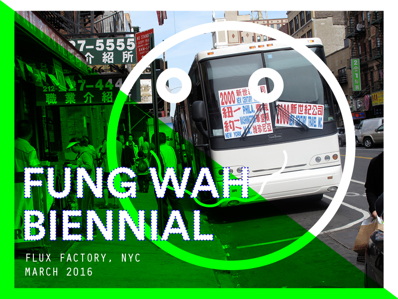 Fung Wah Biennial Open Call
