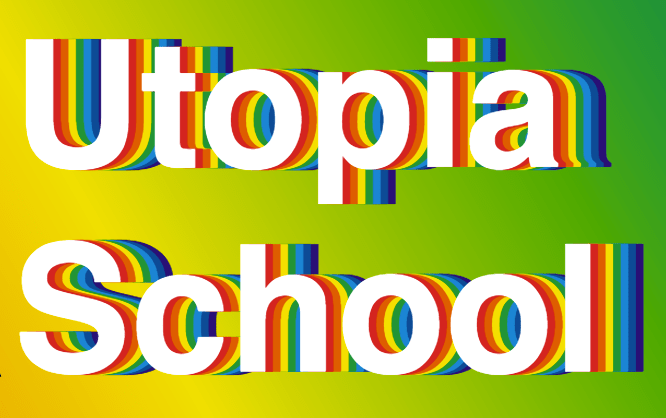 Open Call: Utopia School