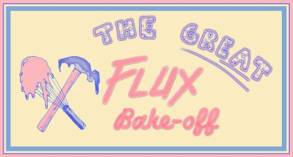 """Flier that says """"The great Flux Bake Off"""" in purple and pink font on a yellow background with an image of a whisk and a hammer both covered in frosting"""
