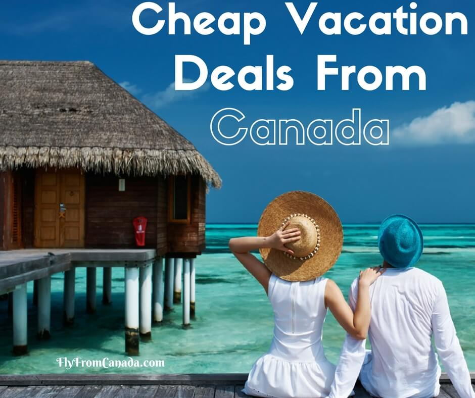 Cheap vacations from canada all inclusive vacations for Amazing all inclusive deals