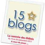 Les 15 blogs fêtent la rentrée des bébés avec plein de cadeaux!