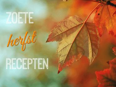 Zoete herfst recepten
