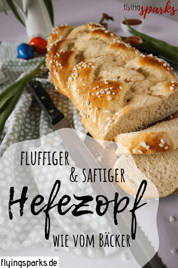 Fluffiger & saftiger Hefezopf wie vom Bäcker, perfekt für Ostern, einfach, lecker, Hefe, Rezept, Recipe, baking, sweet, delicious, Osterbrunch, backen, Zopf, flying sparks, food, Pinterest
