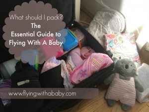 packing checklist, what to pack when flying with a baby, toddler, family travel, packing tips