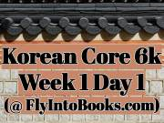 Korean Core 6k - Week 1 Day 1 (FlyIntoBooks.com)