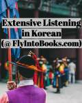 Extensive Listening in Korean (FlyIntoBooks.com)
