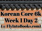 Korean Core 6k - Week 1 Day 2 (FlyIntoBooks.com)