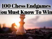 100 Chess Endgames You Must Know To Win! (FlyIntoBooks.com)