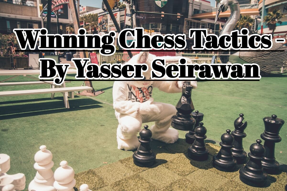 Winning Chess Tactics by Yasser Seirawan (FlyIntoBooks.com)