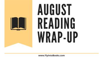 August Wrap-up - 3 Books I Read in August (flyintobooks.com)