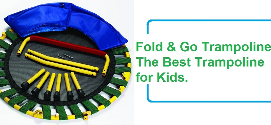 Fold & Go Trampoline Review – The Best Trampoline for Kids