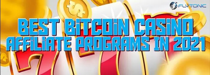 Best-Bitcoin-Casino-Affiliate-Programs-In-2021.