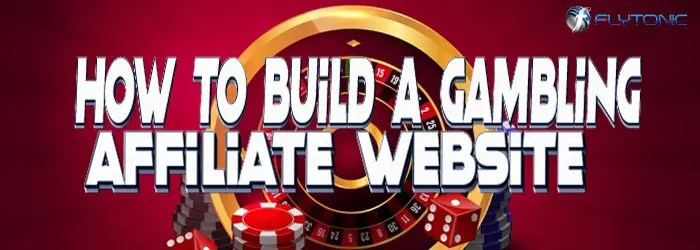 How-to-Build-A-Gambling-Affiliate-Website