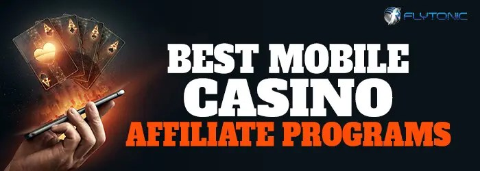 Best-Mobile-Casino-Affiliate-Programs