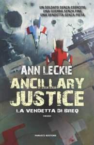 Ancillary Justice. La vendetta - Ann Leckie