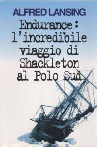 Endurance - l'incredibile viaggio di Shackleton al Polo Sud - Alfred Lansing