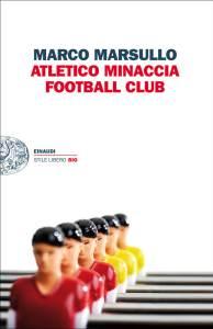 Atletico Minaccia Football Club - Marco Marsullo