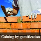 Gaining by gamification