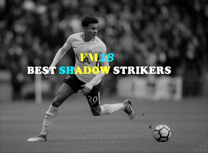 The Best Shadow Strikers in FM18   FMtrendGames