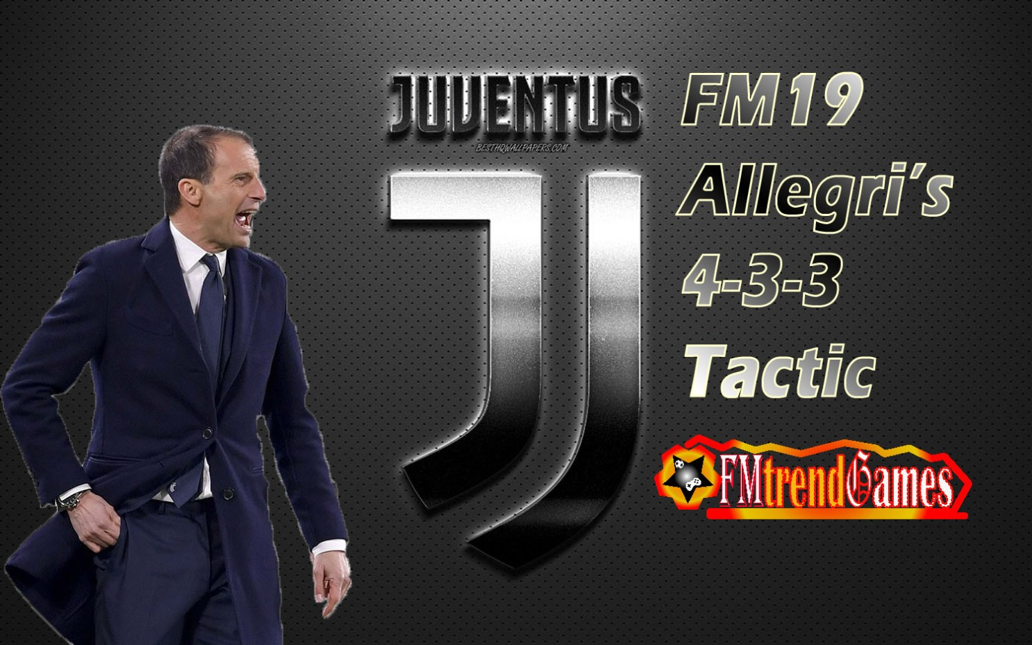 FM19 Allegri's 4-3-3 Tactic at Juventus FC | FMtrendGames